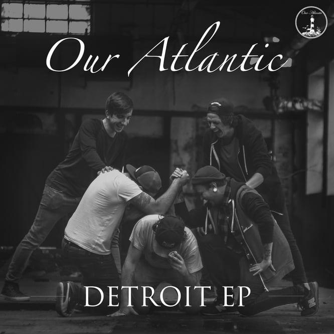 Our Atlantic – Detroit EP