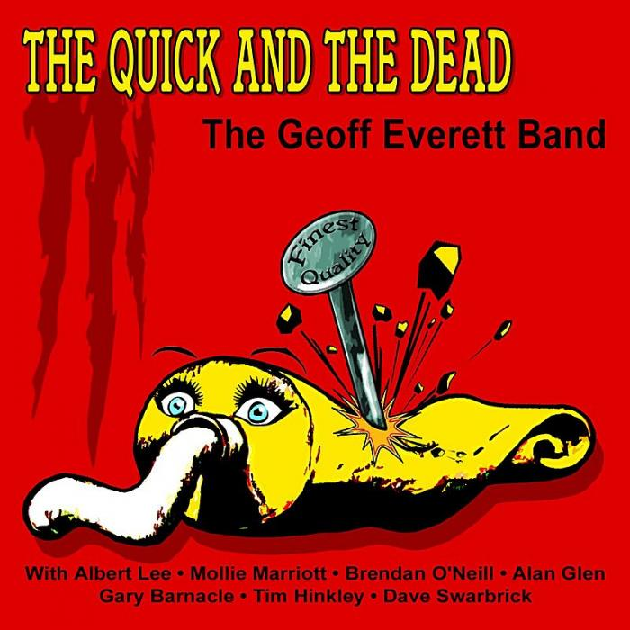 The Geoff Everett Band – The Quick And The Dead