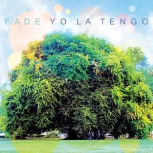 Yo-La-Tengo-Fade-608x608