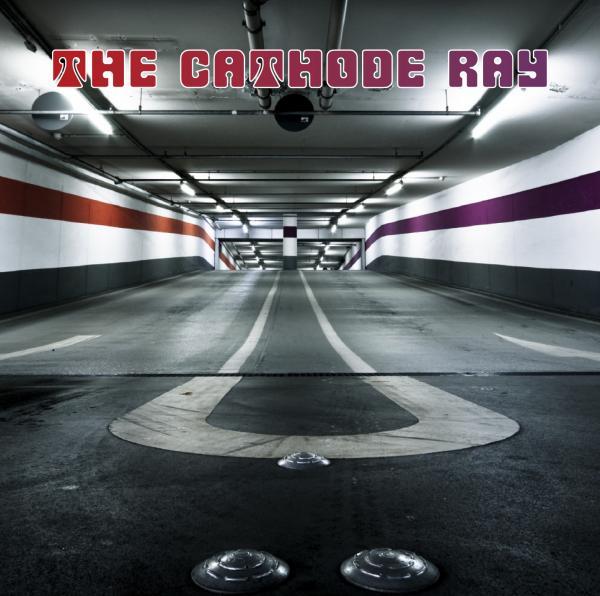The Cathode Ray – The Cathode Ray