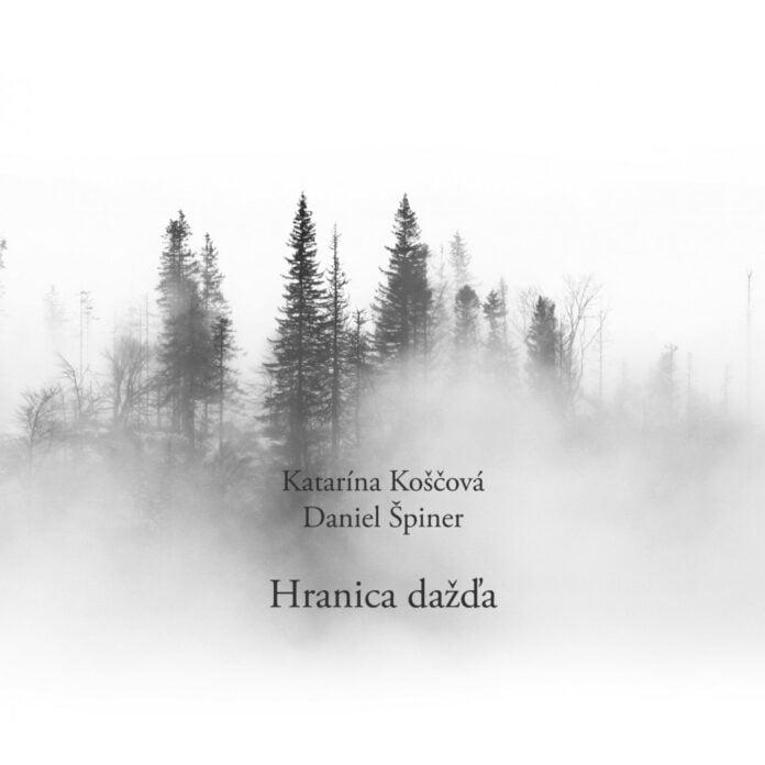 Katarína Koščová & Daniel Špiner - Hranica dažďa