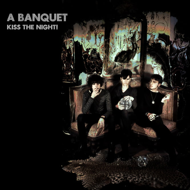 A Banquet – Kiss the Night