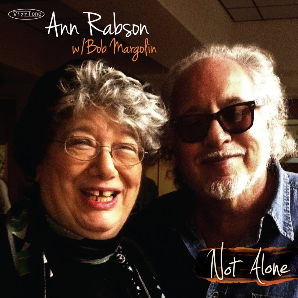 Ann Rabson and Bob Margolin - Not Alone