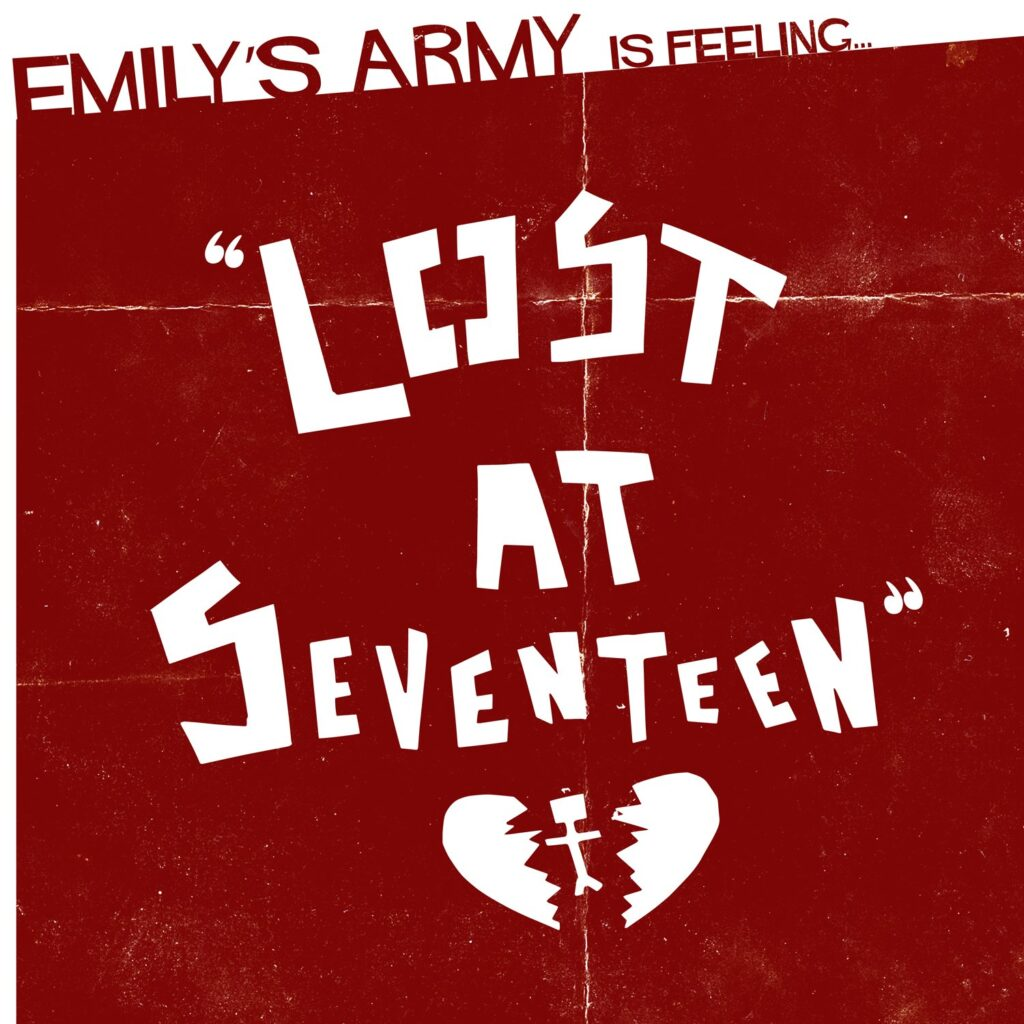 Emily`s Army – Lost At Seventeen