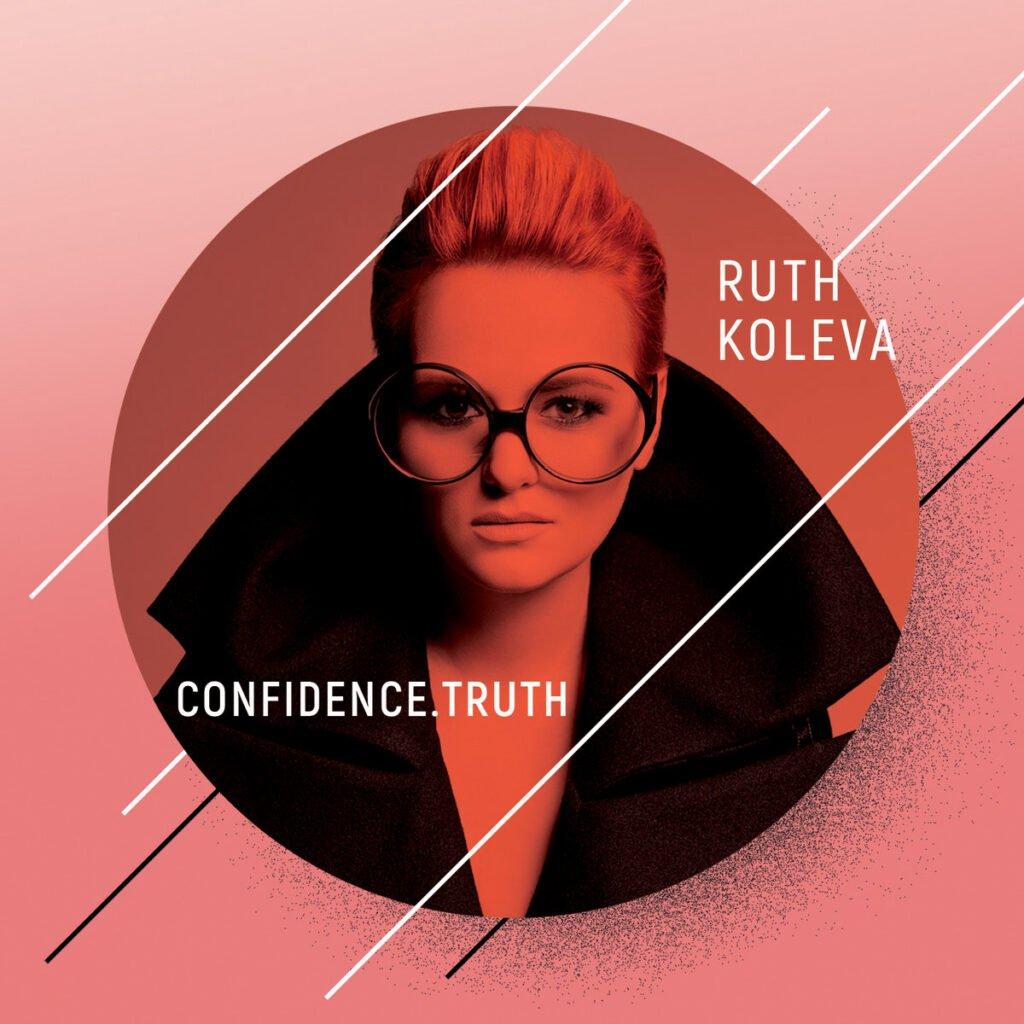 Ruth Koleva - Confidence. Truth