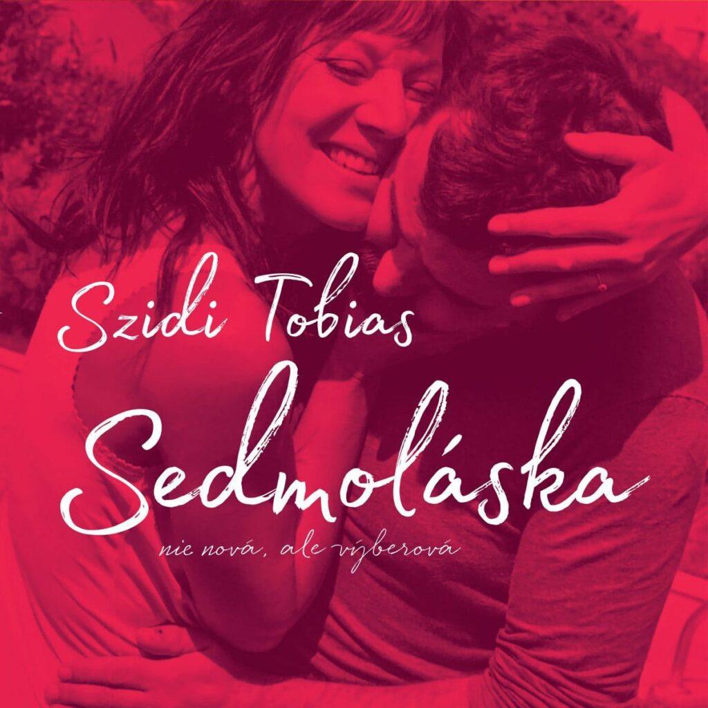 Szidi Tobias - Sedmoláska