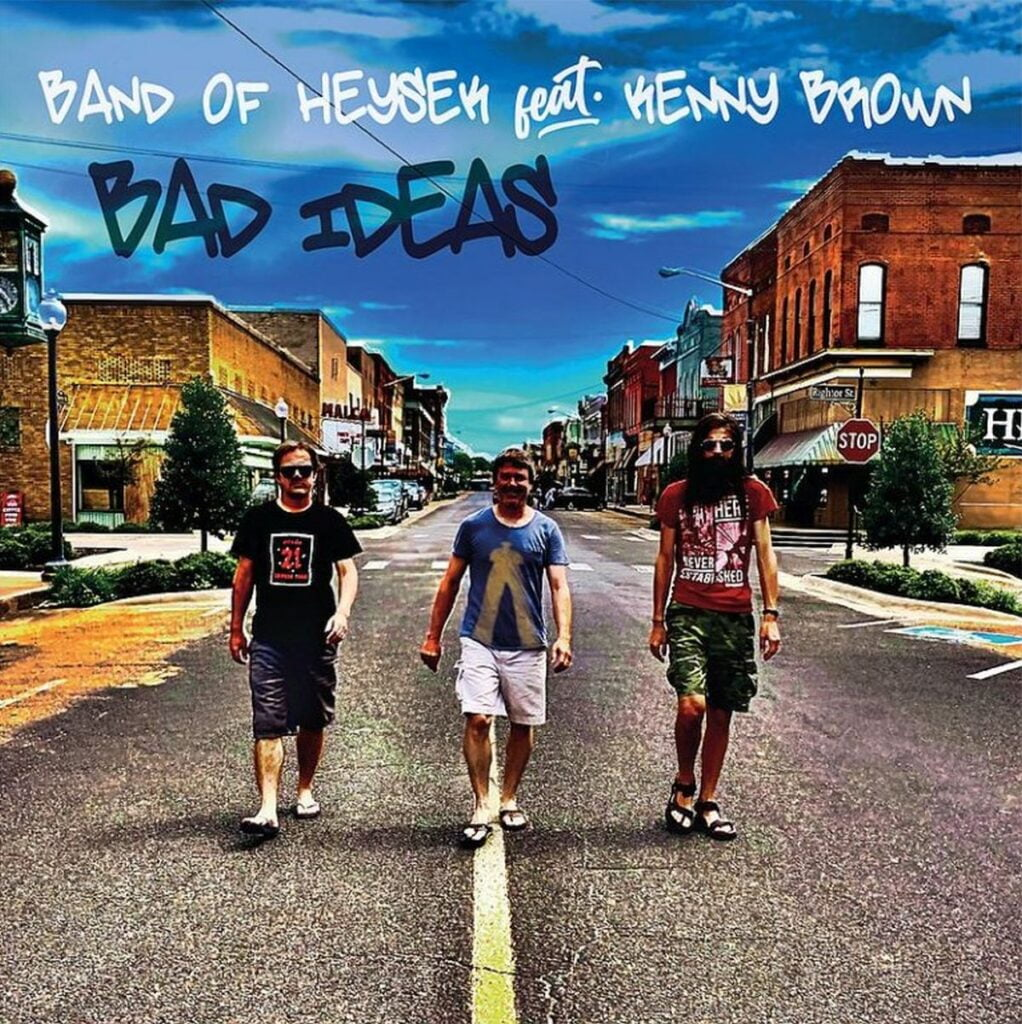 Band-of-Heysek-feat-Kenny Brown - Bad Ideas