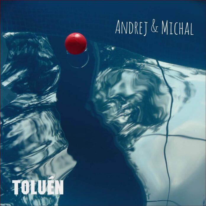 Andrej & Michal – Toluén