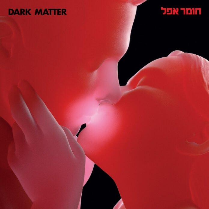 Chomer Epel – Dark Matter